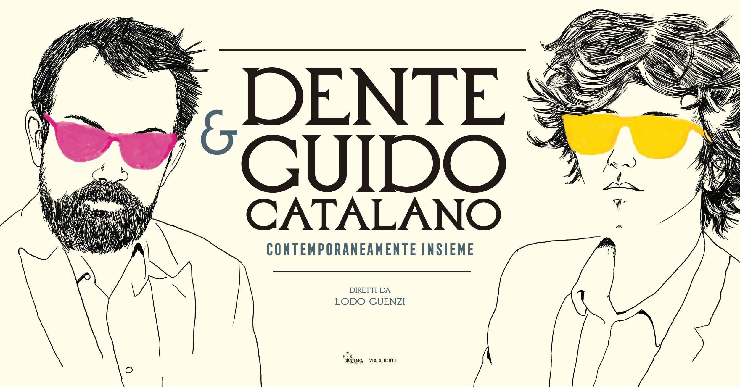 Dente & Guido Catalano - Contemporaneamente insieme